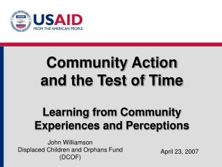 Community Action  and the Test of Time  Learning from Community Experiences and Perceptions