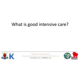 What is good intensive care?