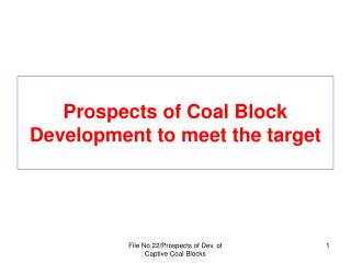 Prospects of Coal Block Development to meet the target