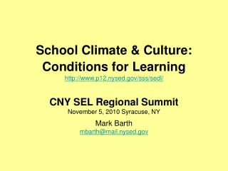 School Climate & Culture: Conditions for Learning p12.nysed/sss/sedl/