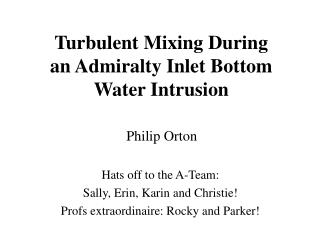 Turbulent Mixing During  an Admiralty Inlet Bottom Water Intrusion