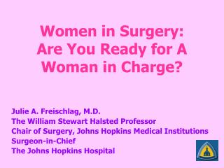 Women in Surgery: Are You Ready for A Woman in Charge?