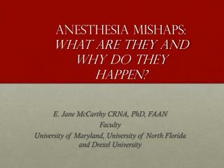 Anesthesia Mishaps: What are they and why do they happen?