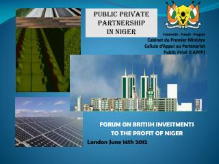 FORUM ON BRITISH INVESTMENTS  TO THE PROFIT OF NIGER  London June 14th 2012