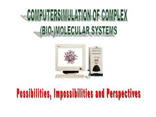COMPUTERSIMULATION OF COMPLEX