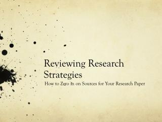 Reviewing Research Strategies