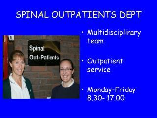SPINAL OUTPATIENTS DEPT