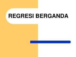 REGRESI BERGANDA