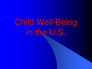 Child Well-Being in the U.S.
