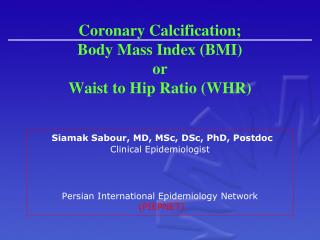 Coronary Calcification; Body Mass Index (BMI) or Waist to Hip Ratio (WHR)