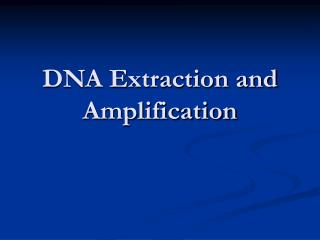 DNA Extraction and Amplification