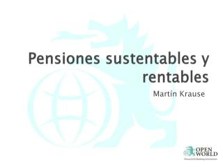 Pensiones sustentables y rentables