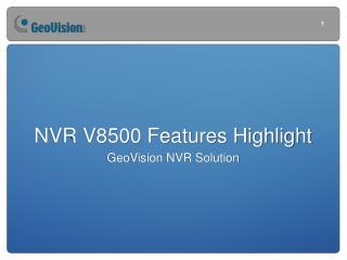 NVR V8500 Features Highlight