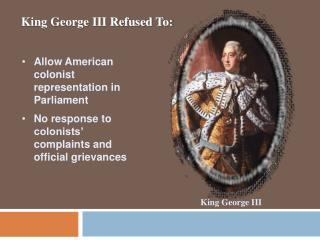 King George III Refused To: