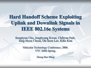 Hard Handoff Scheme Exploiting Uplink and Downlink Signals in IEEE 802.16e Systems