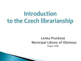 Introduction to the Czech librarianship