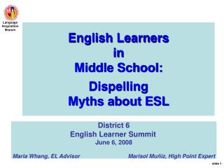 English Learners in  Middle School: Dispelling  Myths about ESL