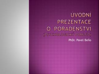 Úvodní prezentace o poradenství (psychologický pohled)