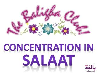 CONCENTRATION IN  salaat