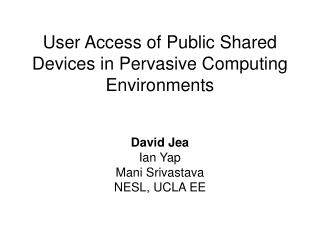 User Access of Public Shared Devices in Pervasive Computing Environments