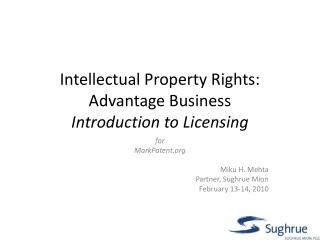 Intellectual Property Rights: Advantage Business Introduction to Licensing