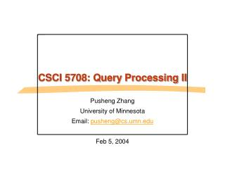 CSCI 5708: Query Processing II