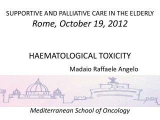 SUPPORTIVE AND PALLIATIVE CARE IN THE ELDERLY Rome, October 19, 2012