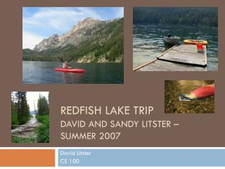 Redfish Lake Trip David and sandy Litster – summer 2007
