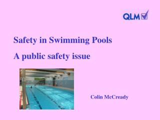 Safety in Swimming Pools A public safety issue
