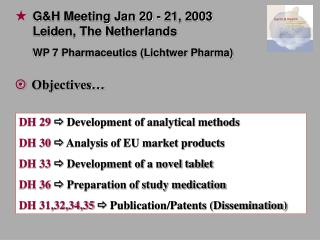 DH 29  Development of analytical methods DH 30  Analysis of EU market products