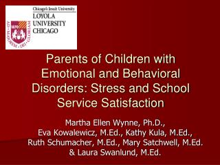 Parents of Children with Emotional and Behavioral Disorders: Stress and School Service Satisfaction