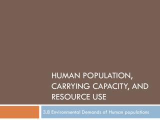 Human Population, Carrying Capacity, and Resource Use