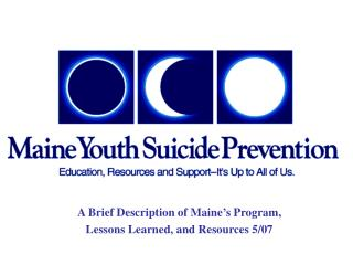 A Brief Description of Maine's Program, Lessons Learned, and Resources 5/07