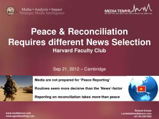 Peace & Reconciliation  Requires different News Selection Harvard Faculty Club