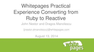 White p ages  Practical Experience Converting from Ruby to Reactive