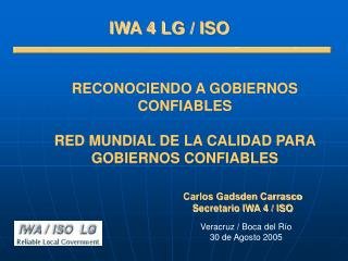 RECONOCIENDO A GOBIERNOS CONFIABLES RED MUNDIAL DE LA CALIDAD PARA GOBIERNOS CONFIABLES