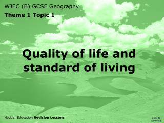 Quality of life and standard of living