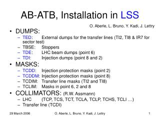 AB-ATB, Installation in  LSS
