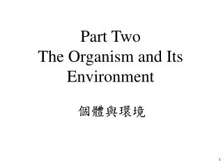 Part Two The Organism and Its Environment