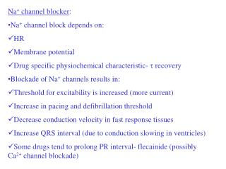 Na +  channel blocker : Na +  channel block depends on: HR Membrane potential