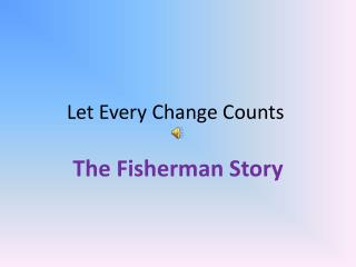 Let Every Change Counts