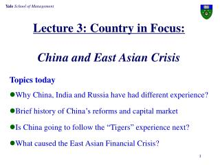 Lecture 3: Country in Focus: China and East Asian Crisis