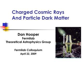 Charged Cosmic Rays And Particle Dark Matter