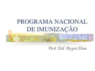 PROGRAMA NACIONAL DE IMUNIZAÇÃO