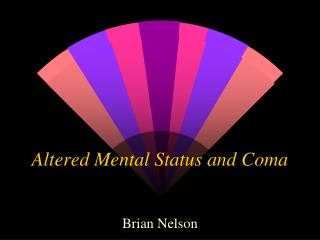 Altered Mental Status and Coma