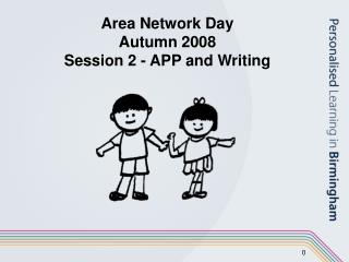 Area Network Day Autumn 2008 Session 2 - APP and Writing