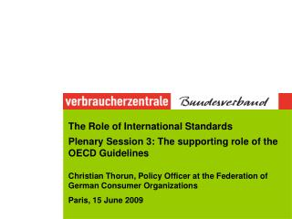 The Role of International Standards Plenary Session 3: The supporting role of the OECD Guidelines