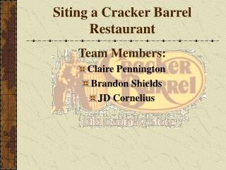 Siting a Cracker Barrel Restaurant