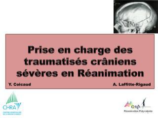 Prise en charge des traumatisés crâniens sévères en Réanimation