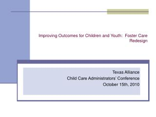 Improving Outcomes for Children and Youth:  Foster Care Redesign